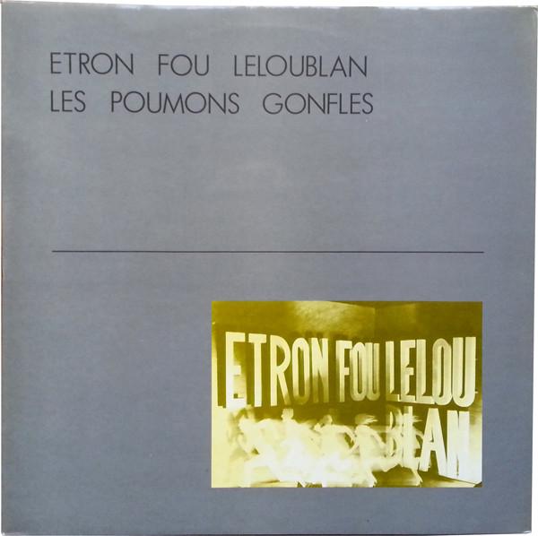 Etron Fou Leloublan - Les Poumons Gonflés (LP)