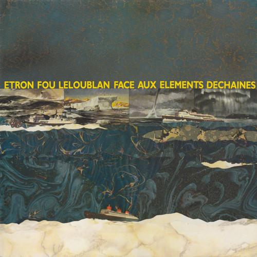 Etron Fou Leloublan - Face Aux Elements Dechaines (LP)