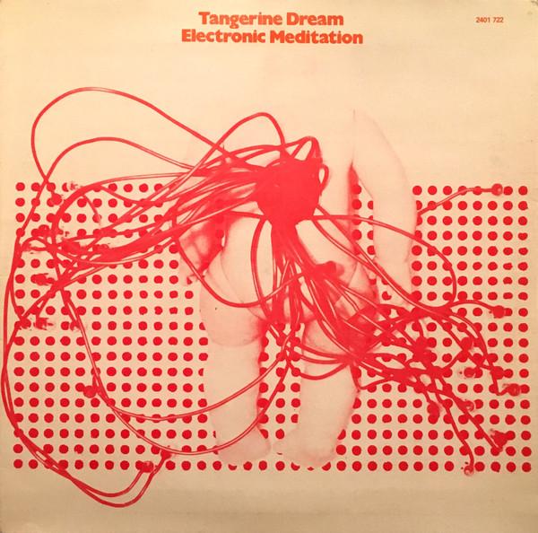 Tangerine Dream - Electronic Meditation (LP)
