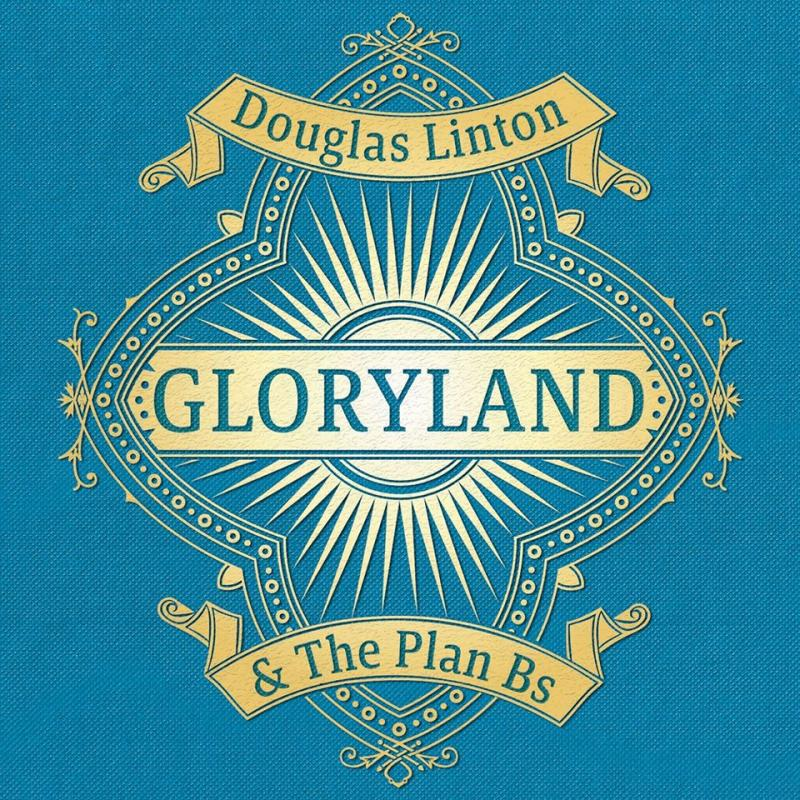Douglas Linton & The Plan Bs - Gloryland (CD)