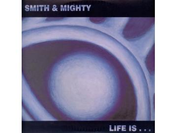 Smith & Mighty - Life Is... (3LP)