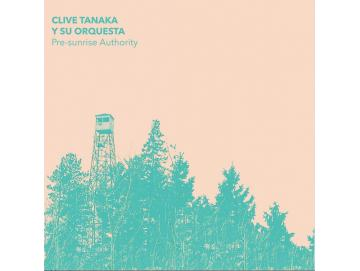 Clive Tanaka Y Su Orquesta - Pre-Sunrise Authority (LP)