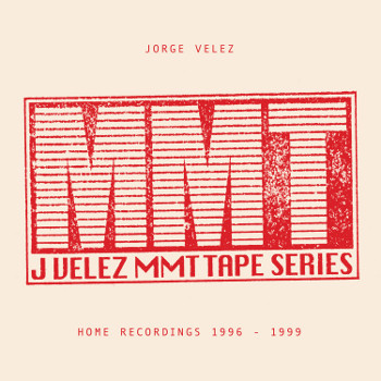 Jorge Velez - MMT Tape Series: Home Recordings 1996-1999 (2LP)