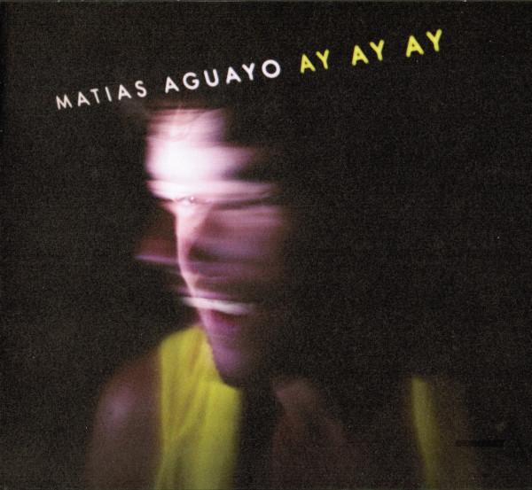 Matias Aguayo – Ay Ay Ay (2LP)