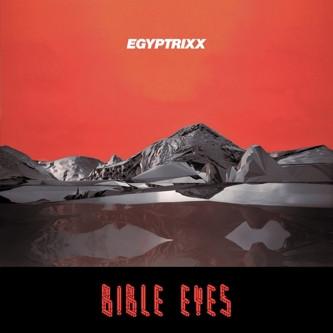 Egyptrixx - Bible Eyes (LP)