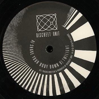 Discreet Unit - Shake Your Body Down / Twilight (EP)