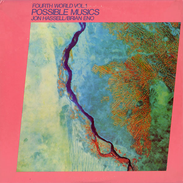 Jon Hassell / Brian Eno - Fourth World Vol. 1 - Possible Musics (LP)