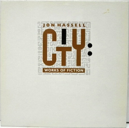 Jon Hassell - City: Works Of Fiction (LP)