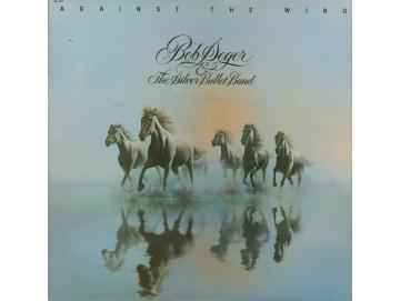 Bob Seger & The Silver Bullet Band - Against The Wind (LP)