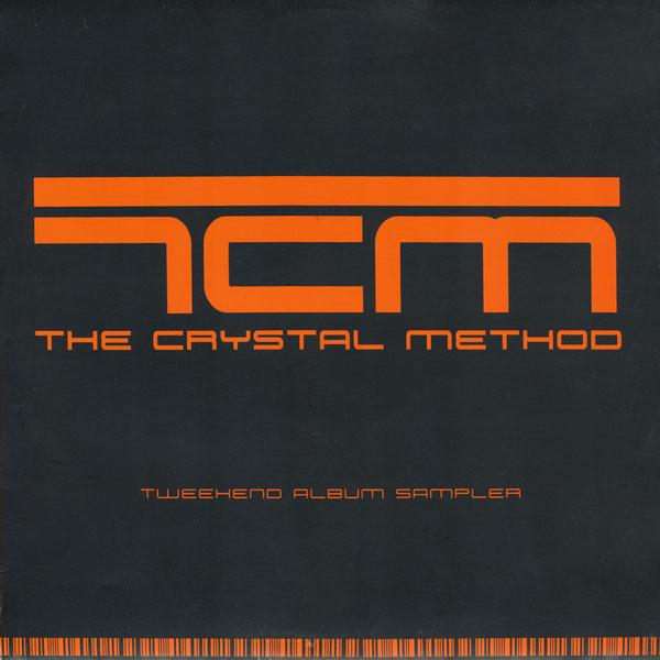 The Crystal Method - Tweekend Album Sampler (2EP)
