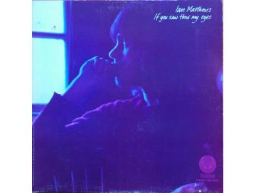 Ian Matthews - If You Saw Thro My Eyes (LP)