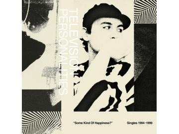Television Personalities - Some Kind Of Happiness? Singles 1994-1999 (LP)