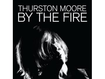Thurston Moore ‎- By The Fire (CD)