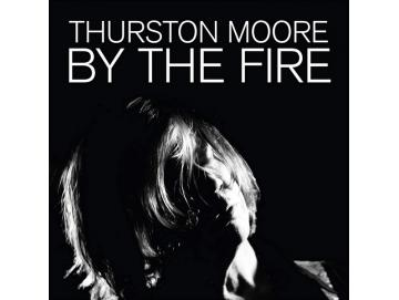 Thurston Moore ‎- By The Fire (2LP)