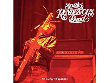 Sonic´s Rendezvous Band ‎- No Sleep Till Ypsilanti (LP)