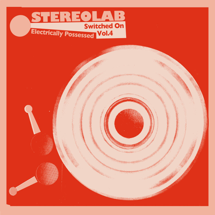 Stereolab - Electrically Possessed (Switched On 4) (3LP)