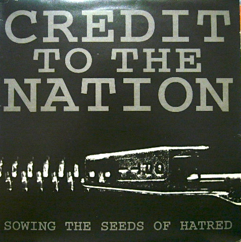 Credit To The Nation ‎- Sowing The Seeds Of Hatred (12inch)