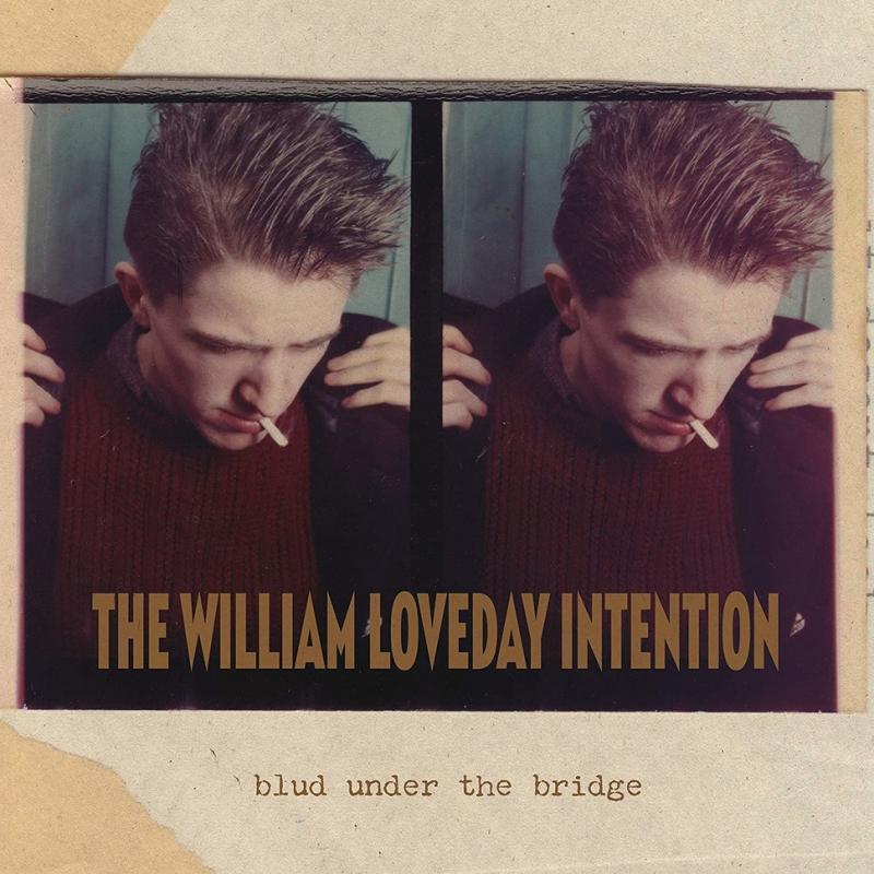 The William Loveday Intention - Blud Under The Bridge (LP)