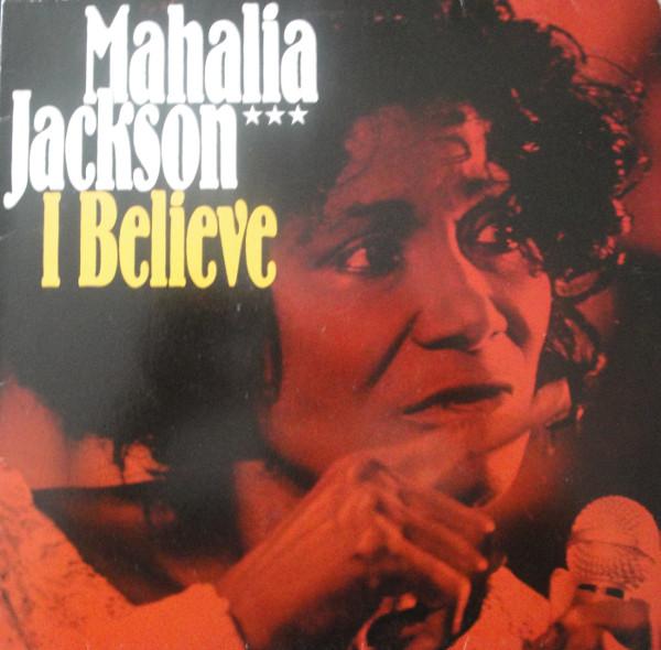 Mahalia Jackson - I Believe (LP)