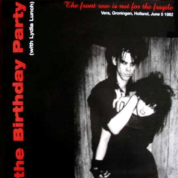The Birthday Party - The Front Row Is Not For The Fragile (LP)