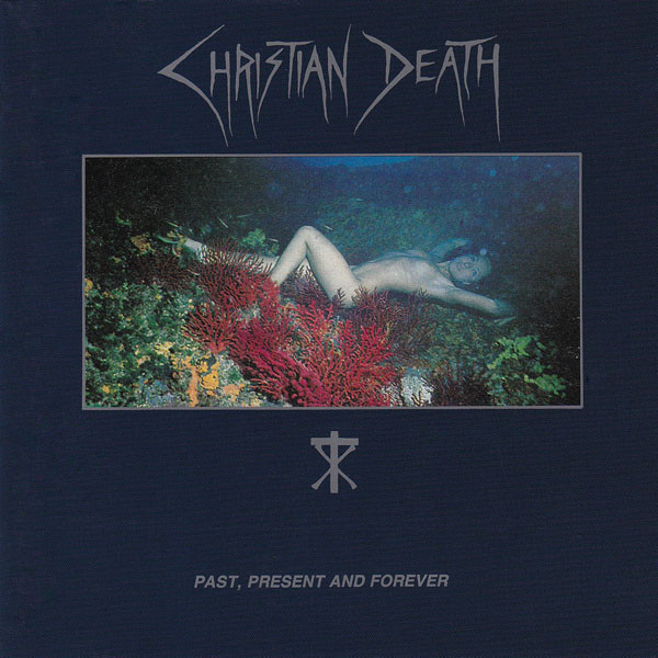 Christian Death - Past, Present And Forever (LP)