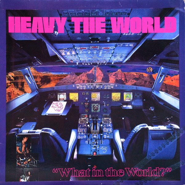 Heavy The World - What In The World? (LP)
