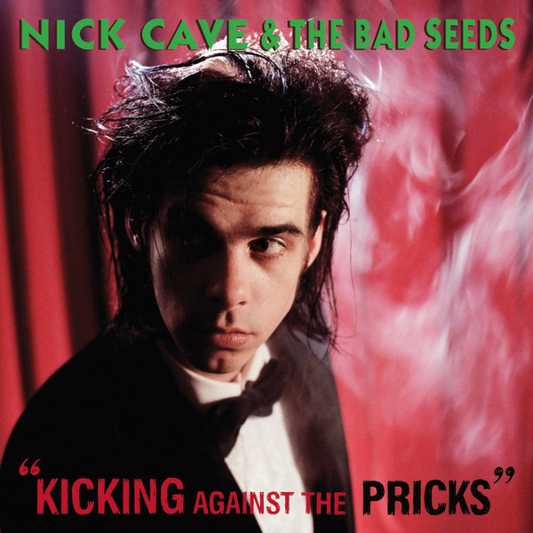 Nick Cave & The Bad Seeds ‎- Kicking Against The Pricks (LP)