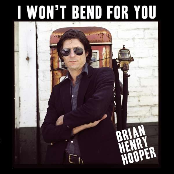 Brian Henry Hooper - I Won´t Bend For You (LP)