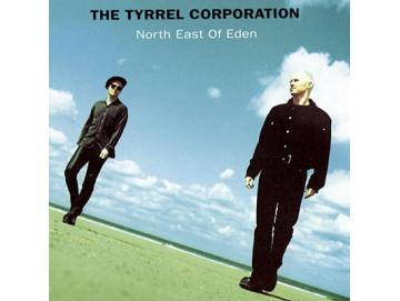 The Tyrrel Corporation - North East Of Eden (LP)